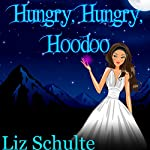 Hungry, Hungry, Hoodoo | Liz Schulte