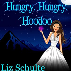 Hungry, Hungry, Hoodoo (Easy Bake Coven, #2)  - Liz Schulte