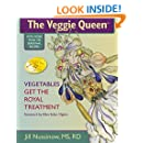 The Veggie Queen: Vegetables Get the Royal Treatment