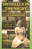Spitballs in the Night: Memories of My Years in a Childrens Home