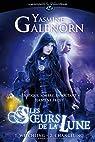 Les Soeurs de la Lune - Intégrale, tome 1 par Galenorn