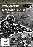 Kommando Spezialkräfte der Bundeswehr: KSK - Die geheime Truppe der Bundeswehr