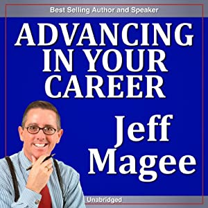 Advancing in Your Career | [Jeff Magee]