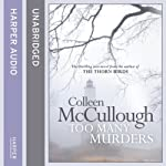 Too Many Murders (       UNABRIDGED) by Colleen McCullough Narrated by Robert Garrett