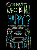 Is the Man Who Is Tall Happy?: An Animated Conversation with Noam Chomsky (Watch While it's in Theaters)