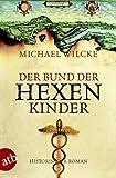 Der Bund der Hexenkinder: Roman