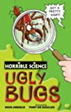 Ugly Bugs (Horrible Science) (043994452X) by Arnold, Nick