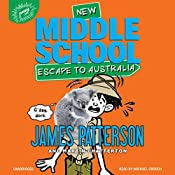 Middle School: Escape to Australia | James Patterson, Martin Chatterton