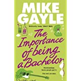 The Importance of Being a Bachelor ~ Mike Gayle