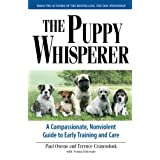 The Puppy Whisperer: A Compassionate, Non Violent Guide to Early Training and Care ~ Paul Owens
