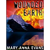 Wounded Earth ~ Mary Anna Evans