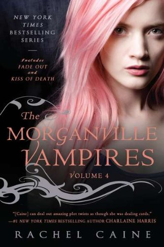 The Morganville Vampires: Fade Out and Kiss of Death: 4