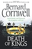 Bernard Cornwell Death of Kings (The Warrior Chronicles, Book 6) by Cornwell, Bernard (2012)