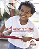 The Whole Child: Developmental Education for the Early Years (9th Edition)