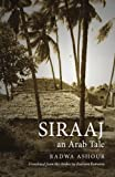 img - for Siraaj: An Arab Tale (Modern Middle East Literature in Translation) by Ashour, Radwa (2007) Paperback book / textbook / text book
