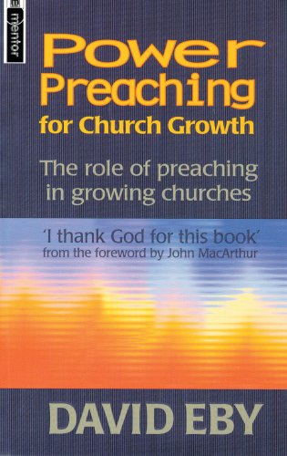Power Preaching For Church Growth: The Role of Preaching in Growing Churches