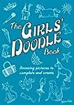 The Girls' Doodle Book: Amazing Pictu...