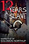 12 Years a Slave: With 10 Illustratio...
