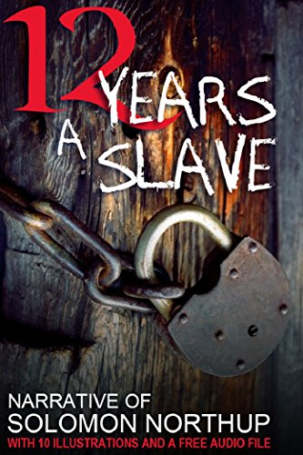 Solomon Northup - 12 Years a Slave: With 10 Illustrations and a Free Audio File. (English Edition)