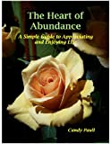 img - for The Heart of Abundance: A Simple Guide to Appreciating and Enjoying Life book / textbook / text book