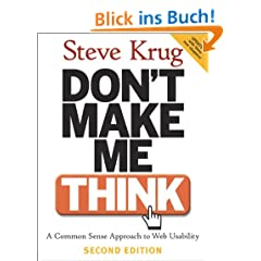 Don't Make Me Think: A Common Sense Approach to Web Usability (2nd Edition) (Voices That Matter)
