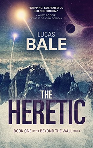 Free Kindle Book : The Heretic (Beyond the Wall Book 1)