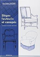 Sièges, fauteuils et canapés : technique du tapissier décorateur