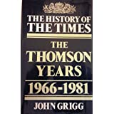 "The History of the ""Times"": The Thomson Years, 1966-81 v. 6by John Grigg"