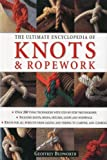 img - for The Ultimate Encyclopedia of Knots and Ropework: Over 200 Tying Techniques with Step-by-Step Photographs book / textbook / text book