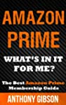 Amazon Prime: What Is In It For Me? L...