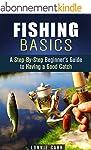 Fishing Basics: A Step-By-Step Beginn...