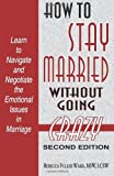 img - for How to Stay Married: Without Going Crazy by Ward, MSW, LCSW, Rebecca Fuller (2013) Paperback book / textbook / text book