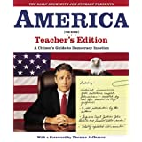 The Daily Show with Jon Stewart Presents America (The Book) Teacher's Edition: A Citizen's Guide to Democracy Inaction ~ Jon Stewart