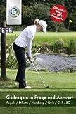 Golfregeln in Frage und Antwort: Regeln / Etikette / Handicap / Quiz / Golf-ABC