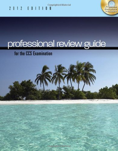 Professional Review Guide For The Ccs Examination, 2012 Edition (With Cd-Rom) (Exam Review Guides)