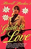 Merrill Markoes Guide to Love