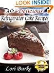 30 Delicious Refrigerator Cake Recipes