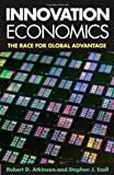 img - for Innovation Economics: The Race for Global Advantage book / textbook / text book