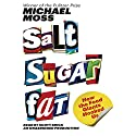 Salt Sugar Fat: How the Food Giants Hooked Us Hörbuch von Michael Moss Gesprochen von: Scott Brick