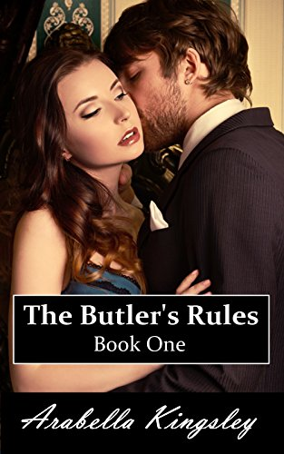 Arabella Kingsley - The Butler's Rules Book One