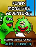 img - for Bedtime Stories For Kids! Funny Monsters Adventures: Short Stories Picture Book: Monsters for Kids (Funny Monster Bedtime Stories Collection for Children Ages 4-8) (Volume 3) book / textbook / text book