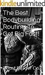 The Best Bodybuilding Routine: To Get...