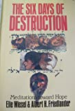 The Six Days of Destruction: Meditations Toward Hope (0809104091) by Elie Wiesel