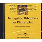 Die digitale Bibliothek der Philosophie. Von der Antike bis zur Moderne. Mit der &#34;Philosophiegeschichte&#34; (Windelband), dem &#34;Lexikon der philosophischen Begriffe&#34; und dem &#34;Philosophenlexikon&#34; (Eisler)