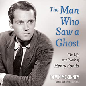 The Man Who Saw a Ghost: The Life and Work of Henry Fonda | [Devin McKinney]