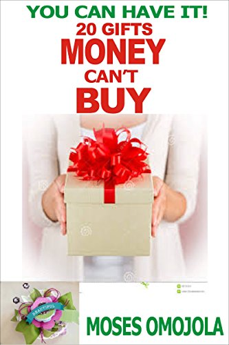 You can have it! 20 Gifts Money Can't Buy (Choosing Career, Vision and Mission, Finding your Passion, Success Factors, Prayer for Protection, Deliverance Prayers) (You Can Have It compare prices)