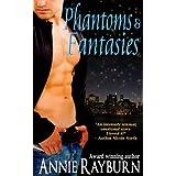 Phantoms & Fantasies ~ Annie Rayburn