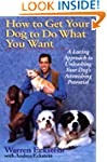 How to Get Your Dog to Do What You Wa...