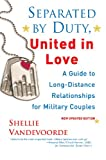 Image of Separated By Duty, United In Love (revised): Guide to Long Distance Relationships for Military Couples (Updated)