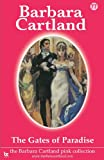 Barbara Cartland The Gates of Paradise (The Barbara Cartland Pink Collection)